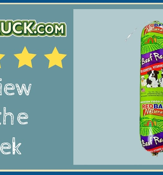 Click here to read Pawstruck's Review of the Week: Redbarn Beef Dog Food Roll.